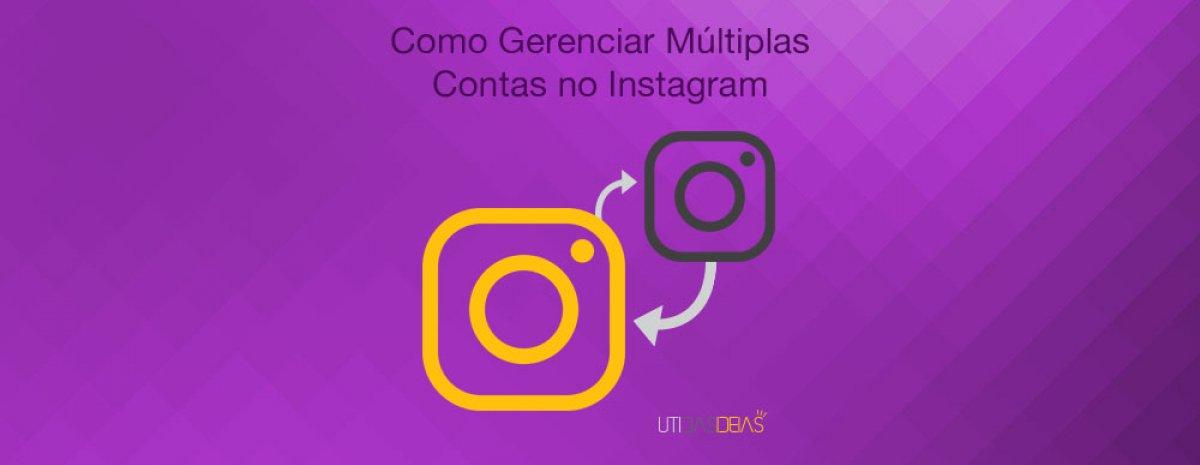 Como gerenciar várias contas no Instagram