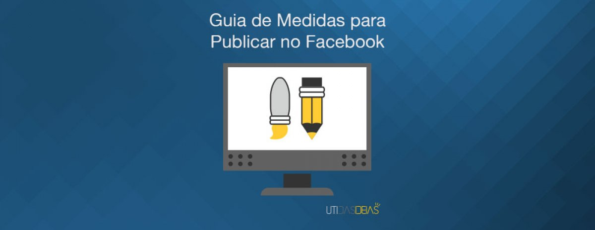 Guia de medidas para publicar no Facebook
