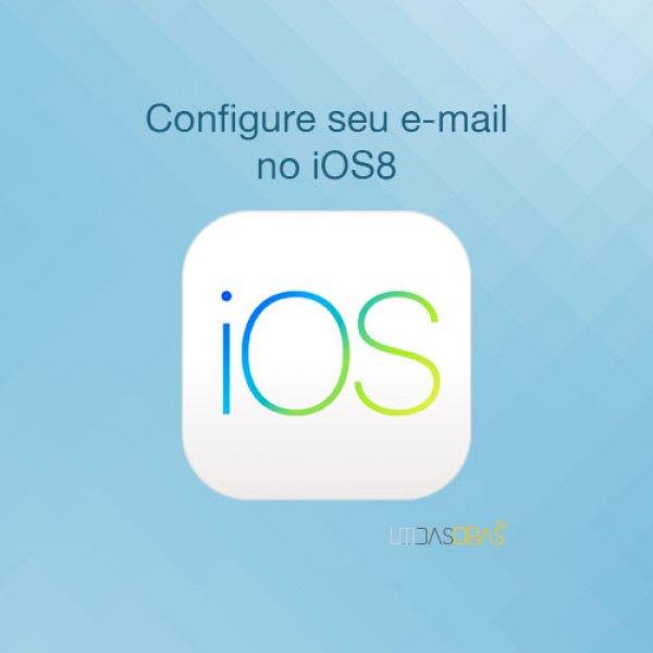 Saiba como configurar o seu e-mail no iPhone (iOs 8)